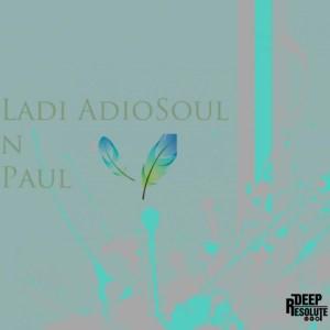 Ladi Adiosoul, N Paul - Soul 2 Soul  (Original Mix)